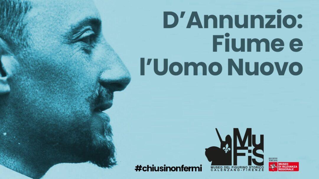 """""""D'Annunzio: Fiume e l'uomo nuovo"""": l'inaugurazione online della nuova mostra al Mufis"""